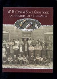 W. R. Case & Sons Cookbook & Historical Companion
