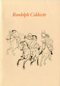 RANDOLPH CALDECOTT 1846-1886  A CHECKLIST OF THE CAROLINE MILLER PARKER COLLECTION IN THE HOUGHTON LIBRARY