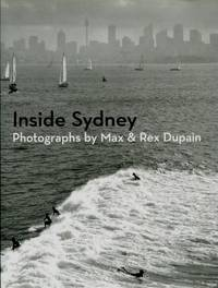 Inside Sydney : Photographs By Max & Rex Dupain