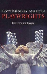 Contemporary American Playwrights by Christopher Bigsby - Paperback - 2000 - from ThriftBooks and Biblio.com
