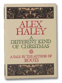 A Different Kind of Christmas: A Tale by the Author of Roots
