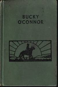 BUCKY O'CONNOR by  William MacLeod Raine - Hardcover - 1910 - from Books from the Crypt (SKU: MMA39)