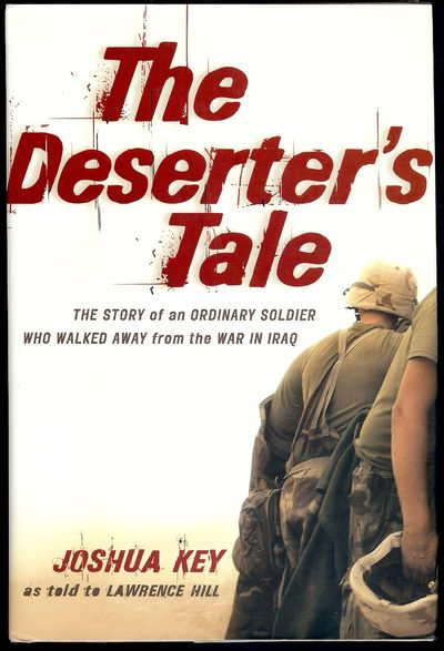 2007. KEY, Joshua. THE DESERTER'S TALE. . : Anansi, . 8vo., boards in dust jacket; 237 pages. First ...