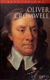 Oliver Cromwell (Reputations Series)