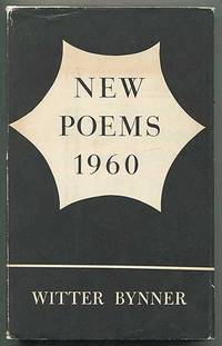 New Poems 1960 by  Witter BYNNER - Hardcover - 1960 - from Between the Covers- Rare Books, Inc. ABAA and Biblio.com