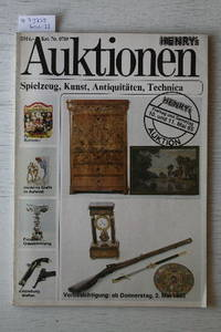 Auktionen 10-11 Mai  1985 :  Kat.nr. 0785 :Spielzeug, Kunst, Antiquitäten,  Technica. by HENRY'S AUKTIONSHAUS - from Frits Knuf Antiquarian Books and Biblio.com