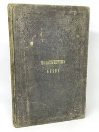[DOMESTIC SCIENCE] The Ladies' Indispensable Companion and Housekeepers' Guide, published with Ladies' Domestic Economy and Housekeepers' Guide Embracing Rules of Etiquette: Rules for the Formation of Good Habits; and a great Variety of Medical Recipes. To Which is added one of the Best Systems of Cookery