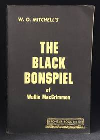 The Black Bonspiel of Wullie MacCrimmon (Publisher series: Frontier Books.)