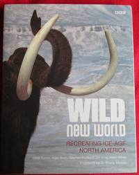 Wild New World. Recreating Ice-Age North America. (Natural History)