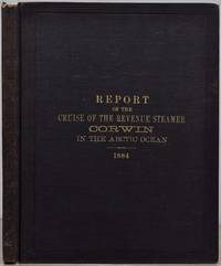 REPORT OF THE CRUISE OF THE REVENUE STEAMER CORWIN IN THE ARCTIC OCEAN IN THE YEAR 1884.