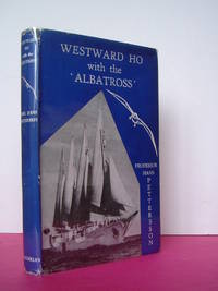 WESTWARD HO WITH THE 'ALBATROSS' by  Professor Hans Peterson - First Edition - 1954 - from Loe Books and Biblio.com