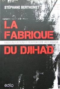 image of La fabrique du djihad. Radicalisation et terrorisme au Canada