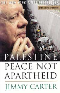 Palestine Peace not Apartheid by  Jimmy Carter - Paperback - Reprint - 2007 - from Adelaide Booksellers (SKU: BIB303783)