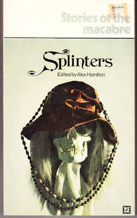 Splinters: a New Anthology of Modern Macabre Fiction