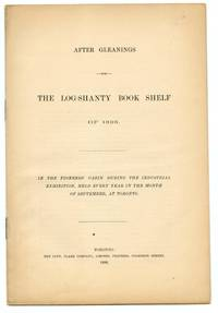 image of After Gleanings For The Log-Shanty Book Shelf of 1896
