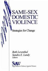 Same-Sex Domestic Violence : Strategies for Change