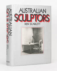 Australian Sculptors by  Ken SCARLETT - First Edition - 1980 - from Michael Treloar Antiquarian Booksellers (SKU: 82202)