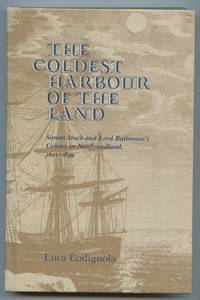 image of The Coldest Harbour of the Land: Simon Stock and Lord Baltimore's Colony in Newfoundland, 1621-1649