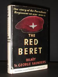 The Red Beret.: The Story of the Parachute Regiment at war 1940 - 1945
