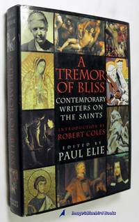 Tremor Of Bliss  Contemporary Writers on the Saints