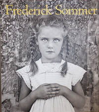 The Art of Frederick Sommer; Photography, Drawing, Collage