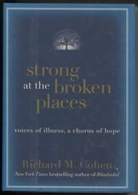 Strong at the Broken Places  Voices of Illness, a Chorus of Hope
