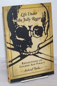 image of Life Under the Jolly Roger: Reflections on Golden Age Piracy