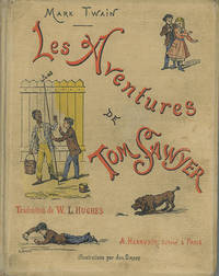 Les Aventures de Tom Sawyer. Traduit avec l'Autorisation de l'Auteur par William L. Hughes. Illustrations par Achille Sirouy