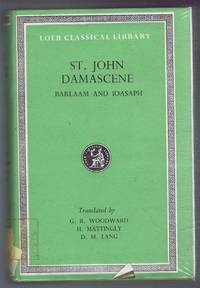 St. John Damascene, Barlaam and Ioasaph, with an English Translation by the Rev. G R Woodward and H Mattingly and Introduction by D M Lang