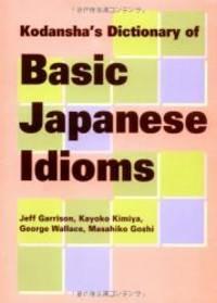 Kodanshas Dictionary of Basic Japanese Idioms
