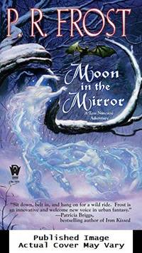 Moon in the Mirror (Tess Noncoire Adventure) by Frost, P. R - 2008-09-02