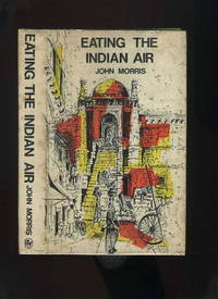 image of Eating the Indian Air: Memories and Present-Day Impressions