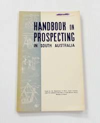 image of Handbook on Prospecting in South Australia
