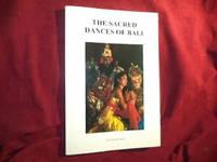 The Sacred Dances of Bali.