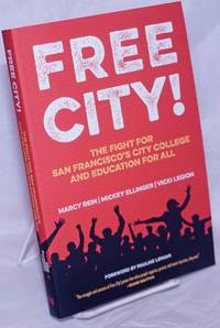 image of Free City! The Fight for San Francisco's city College and Education for All