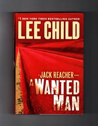 A Wanted Man by  Lee Child - 1st Edition - 2012 - from Singularity Rare & Fine and Biblio.com
