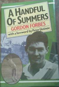 A Handful of Summers by  Gordon Forbes - Signed First Edition - 1978 - from Chapter 1 Books (SKU: 58eb)