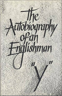 """The Autobiography of an Englishman, by """"Y"""" [pseudonym for Carl Yaeger]"""