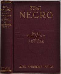 THE NEGRO: Past, Present and Future.