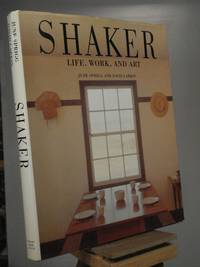 Shaker: Life, Work, and Art by June Sprigg; David Larkin - 1st Edition 1st Printing - 1987 - from Henniker Book Farm and Biblio.co.uk