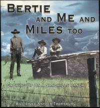 Bertie and Me and Miles Too ;  Growing Up on a Nebraska Sandhills Ranch    Growing Up on a Nebraska Sandhills Ranch