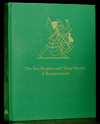 The Sea Peoples and Their World: A Reassessment