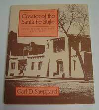 Creator of the Santa Fe Style: Isaac Hamilton Rapp, Architect