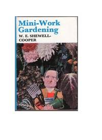 Mini-Work Gardening by  W. E Shewell-Cooper - First Edition - 1970 - from All Booked (SKU: 001146)