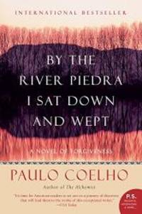 image of By the River Piedra I Sat Down and Wept: A Novel of Forgiveness
