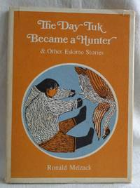 The Day Tuk Became a Hunter and Other Eskimo Stories by  Ronald Malzack - Hardcover - Reprint - 1971 - from Bryden Books and Biblio.com