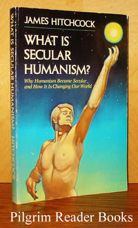 What Is Secular Humanism? Why Humanism Became Secular, and How It  Is Changing Our World.