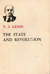image of The State and Revolution: the Marxist Teaching on the State and the Tasks  of the Proletariat in the Revolution