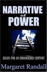 Narrative of Power: Essays for an Endangered Century