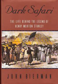 DARK SAFARI ~ The Life Behind the Legend of Henry Morton Stanley